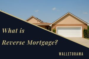 what-is-reverse-mortgage
